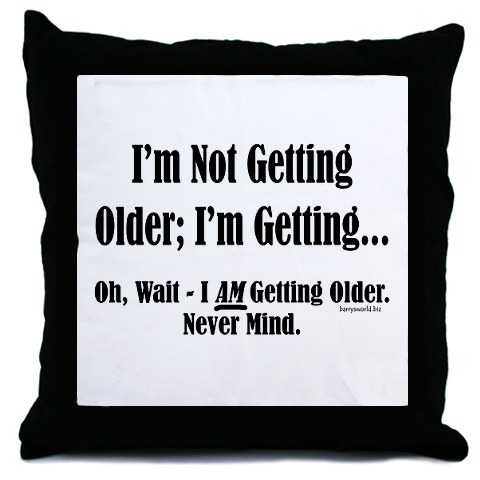 getting older Life has a depressingly simple trajectory you're born, you grow up, you spend a few years looking and feeling great and then you hit middle age and slowly.